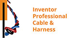 Inventor Professional Cable & Harness